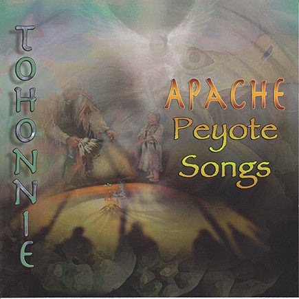 Joe Tohonnie Jr. - Apache Peyote Songs