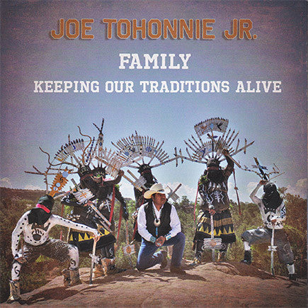 Joe Tohonnie Jr. - Family, Keeping Our Traditions Alive