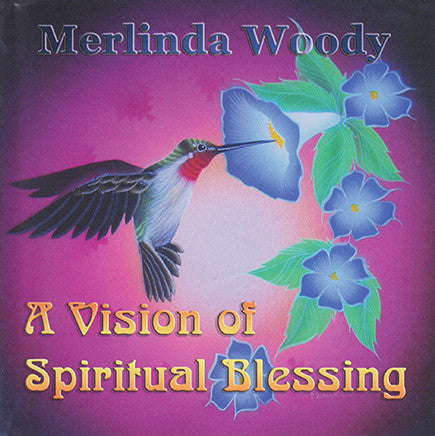 Merlinda Woody - A Vision Of Spiritual Blessing