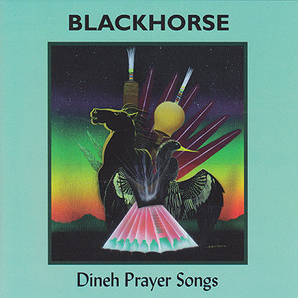 Blackhorse - Dineh Prayer Songs