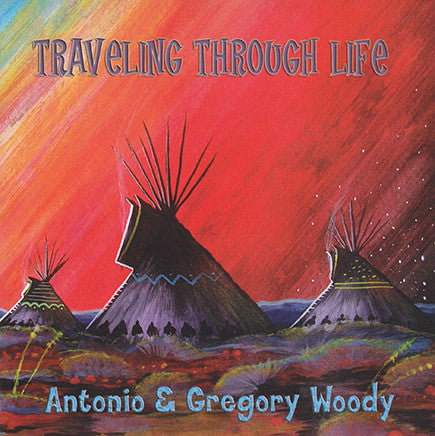 Anotonio & Gregory Woody - Traveling Through Life