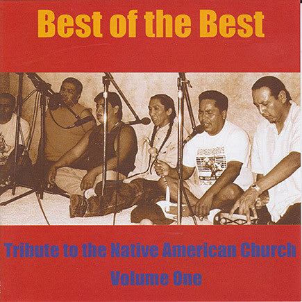 Best Of The Best Vol. 1 - Tribute To The Native American Church