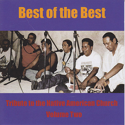 Best Of The Best Vol  2 - Tribute To The Native American Church