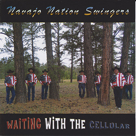 Navajo Nation Swingers - Waiting With The Cellular