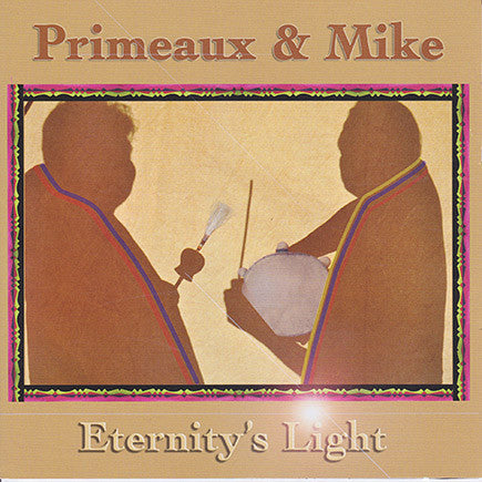 Primeaux & Mike - Eternity's Light