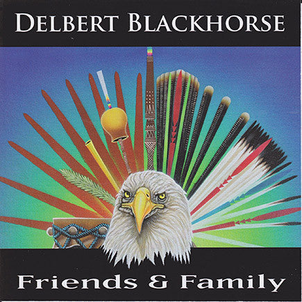 Delbert Blackhorse - Friends & Family