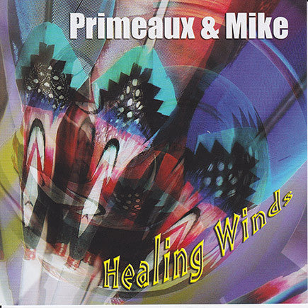 Primeaux & Mike - Healing Winds