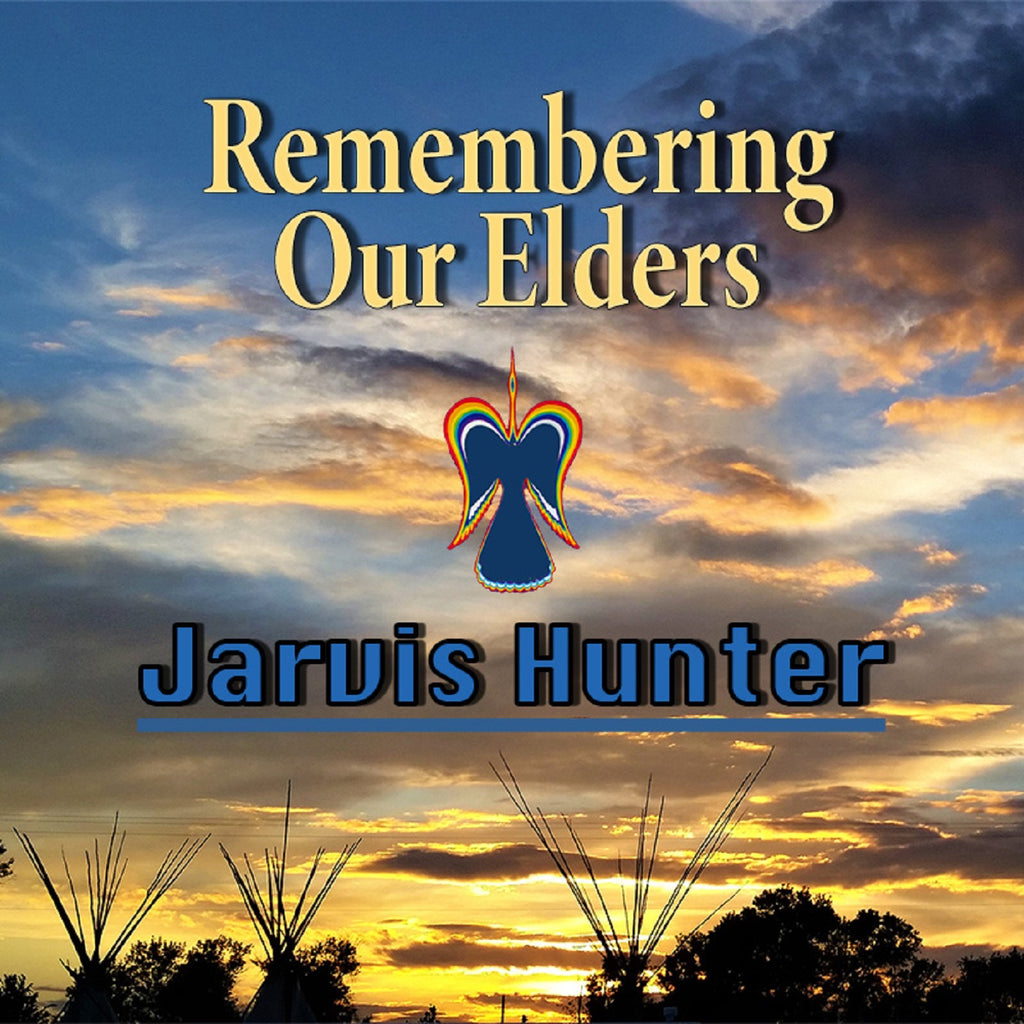Jarvis Hunter - Remembering our Elders