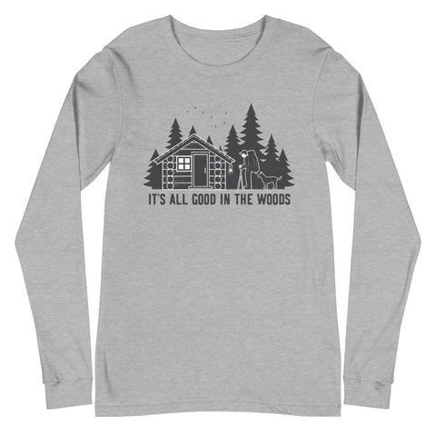 """It's All Good in the Woods"" BRO Long Sleeve Tee"