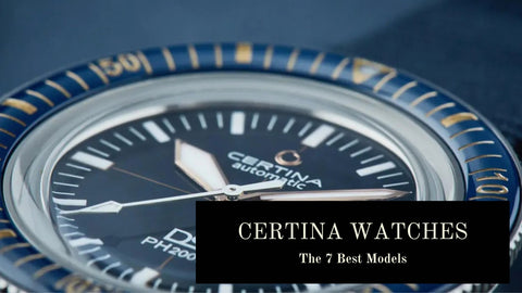 Certina Watches Buyers Guide