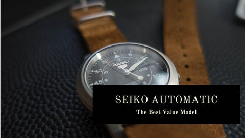 The Value Seiko Watch