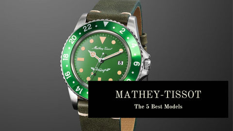 The 5 Best Mathey-Tissot Watches