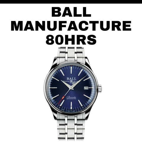 Ball Manufacture 80 hours Watch