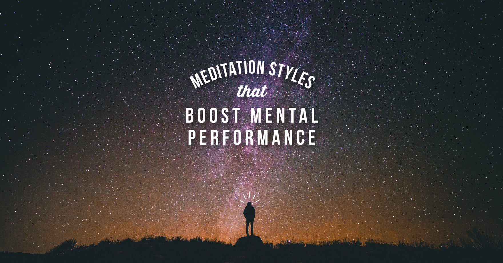Meditation Styles That Boost Mental Performance