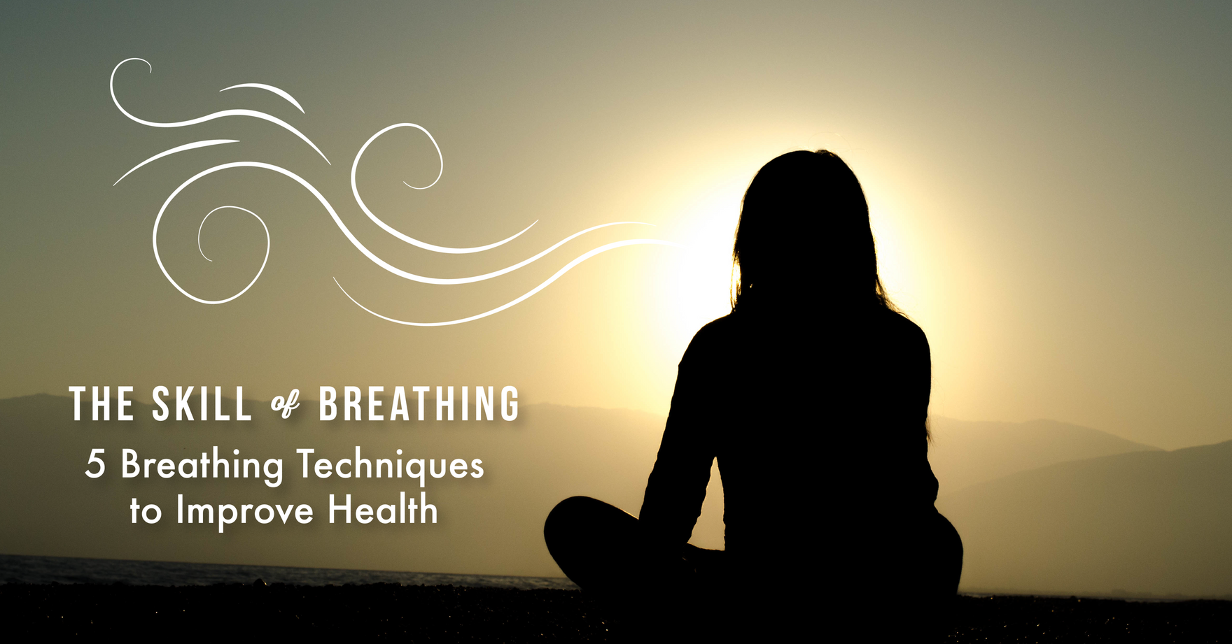 5 Breathing Techniques to Improve Health