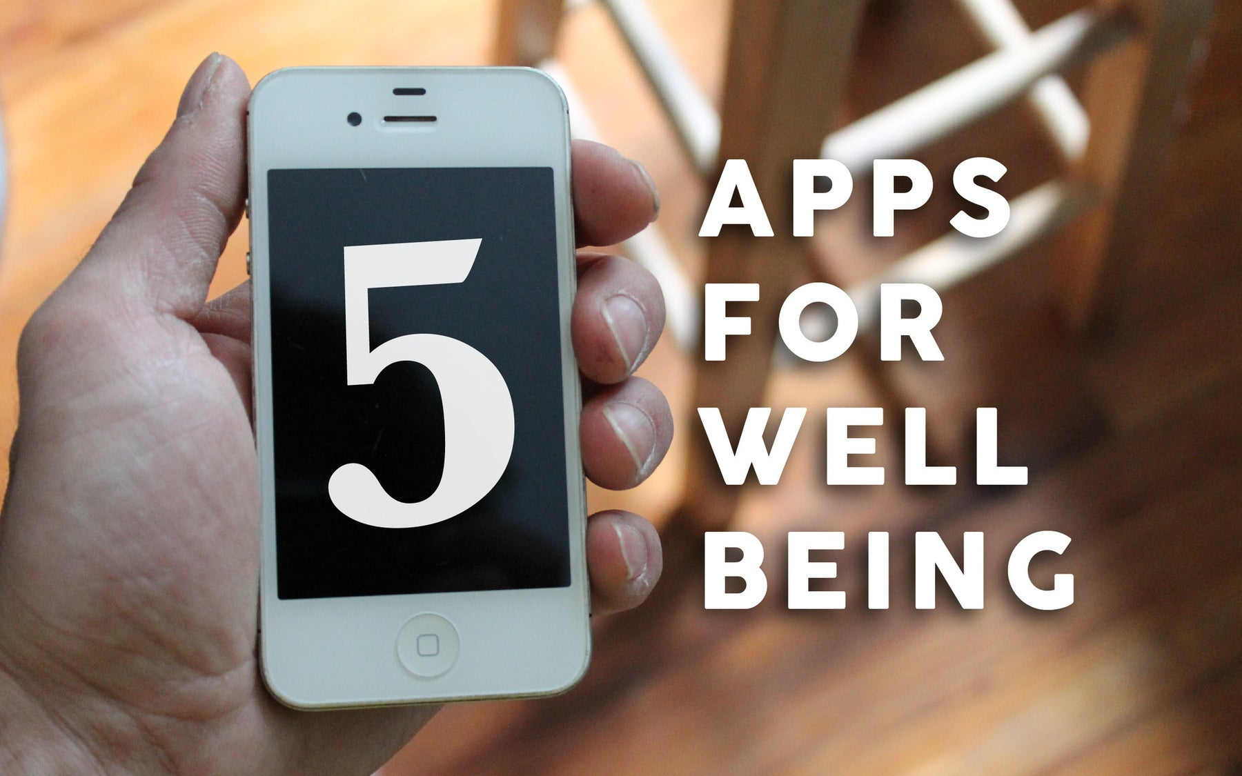 5 Apps To Improve Well Being