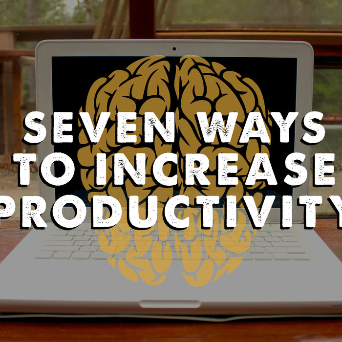 7 Ways to Increase Productivity