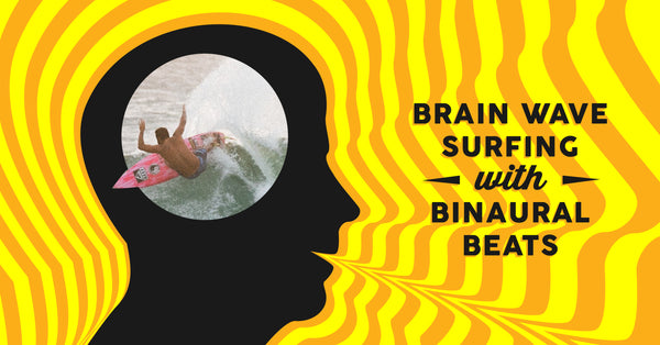 Brain Wave Surfing with Binaural Beats