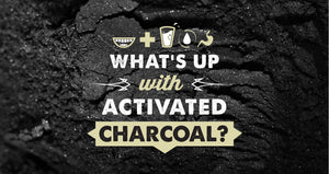 What's Up with Activated Charcoal?