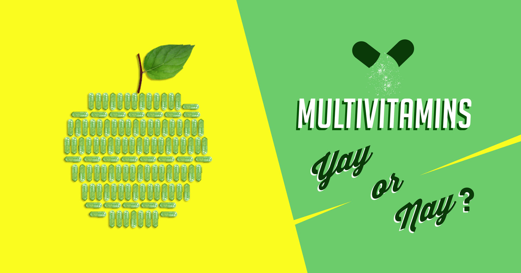 Multivitamins: Yay or Nay?