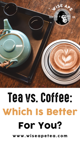 Tea vs. Coffee: Which Is Better for You?