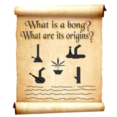 What is a bong? What are its origins?