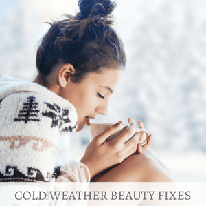 4 Cold Weather Beauty Fixes