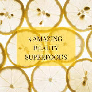 Eat Yourself Beautiful - 5 Beauty Superfoods For Incredible Skin