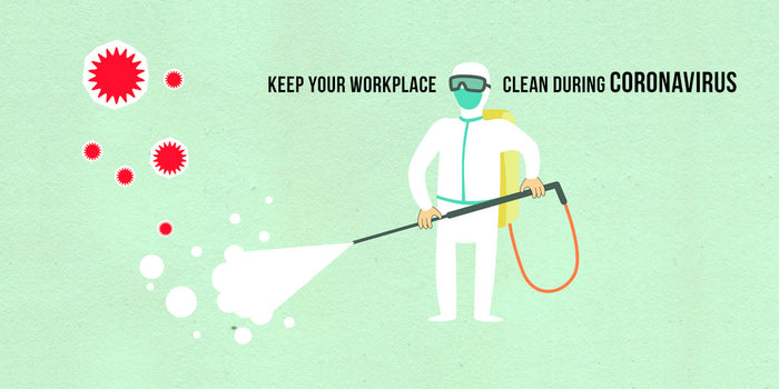 Keep Your Workplace Clean During Coronavirus.