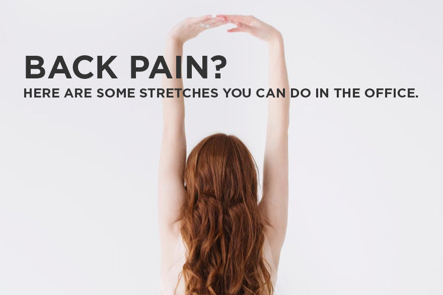 Back Pain? Here are some Stretches you can do in the office.