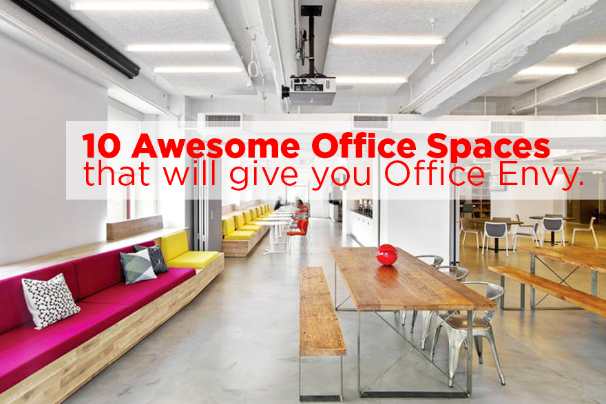 10 Awesome Office Spaces that will give you Office Envy.