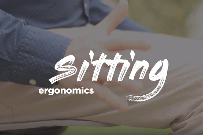 Ergonomics - How to be seated.