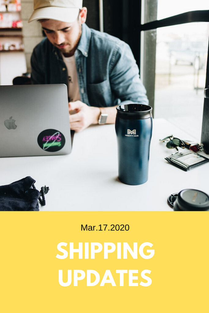March 17 2020 : Shipping Updates