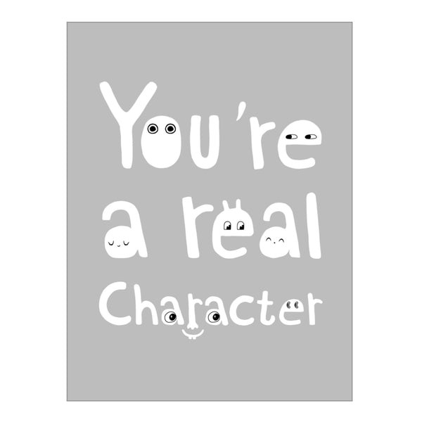 art print - you're a real character