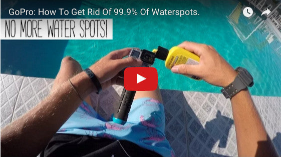 GoPro How To: Get Rid of 99.9% of Waterspots
