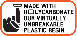 Holycarbonate - Pro Standard's custom high quality virtually unbreakable polycarbonate resin