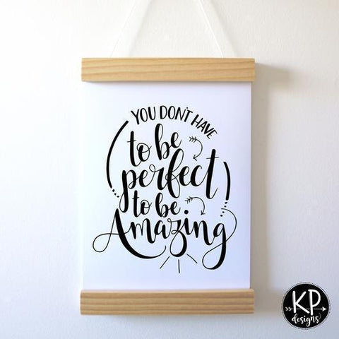 "KP Designs A4 ""You Don't Have To Be Perfect"" Print"