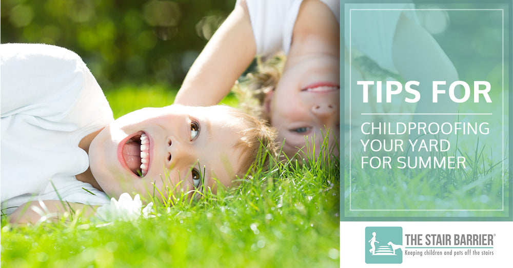 Tips for Childproofing Your Yard for Summer