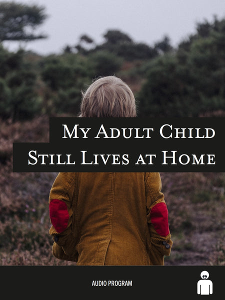 My Adult Kid Still Lives at Home?!