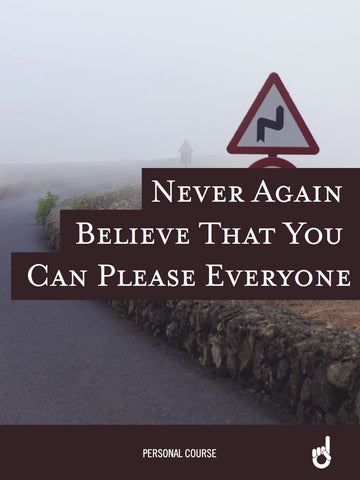 'Never Go Back' Workbook (and bonus video!): Never Again Believe That You Can Please Everyone