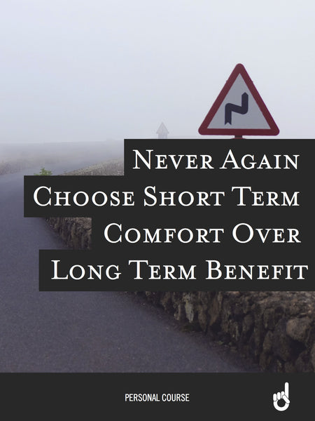 'Never Go Back' Workbook (and bonus video!): Never Again Choose Short Term Comfort Over Long Term Benefit