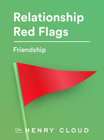Relationship Red Flags - In Life - Friendship