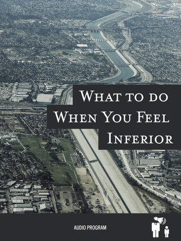 What to Do When You Feel Inferior