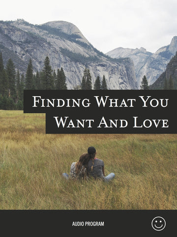 Finding What You Want and Love