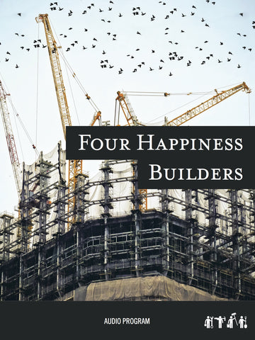 Four Happiness Builders