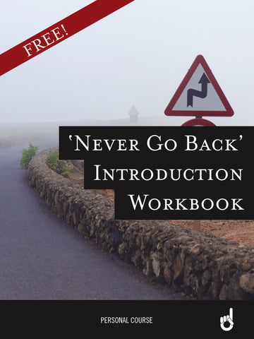 'Never Go Back' Introduction Workbook