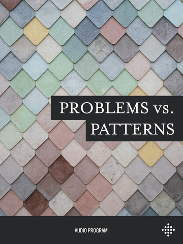 Problems vs. Patterns