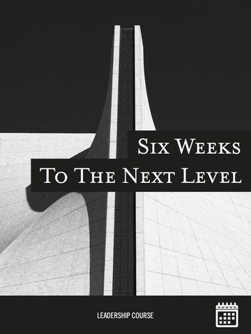 Six Weeks to the Next Level