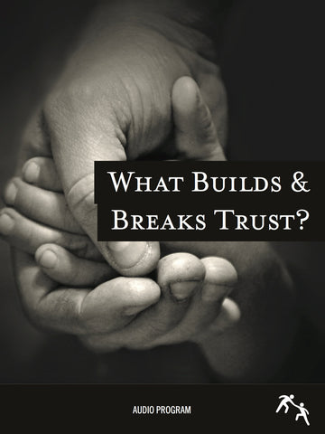 What Builds and Breaks Trust