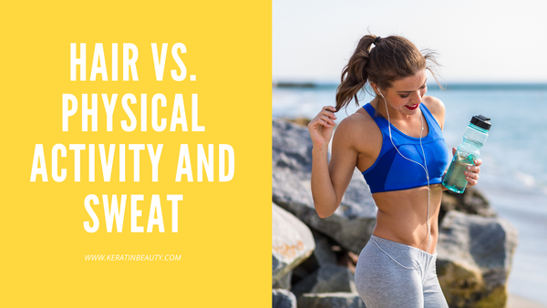 Hair vs. physical activity and sweat